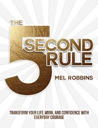 The 5 Second Rule – Mel Robbins